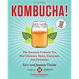 Kombucha!: The Amazing Probiotic Tea that Cleanses, Heals, Energizes, and Detoxifies 20 The complete guide to kombucha— the wildly popular probiotic tea.  Kombucha is lauded worldwide by healers, athletes, yogis, and other health-conscious sou