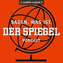 Sagen, was ist. Der SPIEGEL-Podcast (Original Podcast) Radio/TV von  Sagen, was ist. Der SPIEGEL-Podcast Gesprochen von: Olaf Heuser, Christina Pohl