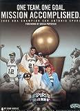 One Team, One Goal, Missions Accomplished: 2005 NBA Champion San Antonio Spurs