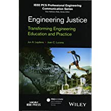 Engineering Justice: Transforming Engineering Education and Practice