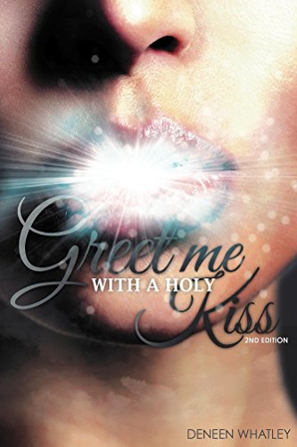 Greet me with a holy kiss 2nd edition 21 days of mouth altering greet me with a holy kiss 2nd edition 21 days of mouth altering change m4hsunfo
