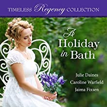 A Holiday in Bath Audiobook by Julie Daines, Caroline Warfield, Jaima Fixsen Narrated by Sarah Zimmerman