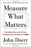 img - for Measure What Matters: Online Tools For Understanding Customers, Social Media, Engagement, and Key Relationships [Hardcover] [2011] 1 Ed. Katie Delahaye Paine book / textbook / text book