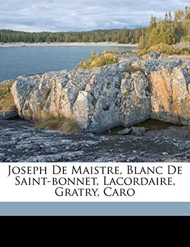 Joseph de Maistre, Blanc de Saint-Bonnet, Lacordaire, Gratry, Caro (French ()