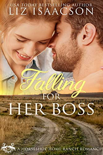 Falling for Her Boss: Christian Contemporary Cowboy Romance (Horseshoe Home Ranch Romance Book 1) ()