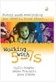 Pretty Much Everything You Need to Know about Working With 5-7s, Helen Franklin and Colin Draper, 1844273059