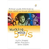Pretty Much Everything You Need to Know About... Working with 5-7s