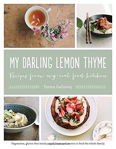 My Darling Lemon Thyme  Recipes From My Real Food Kitchen  Vegetarian  Gluten Free Meals  Small Bites