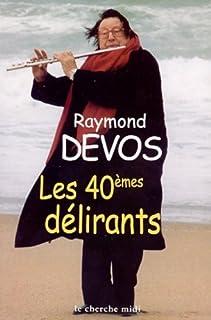 Les quarantièmes délirants, Devos, Raymond
