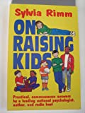 Sylvia Rimm on Raising Kids, Rimm, Sylvia, 0937891096