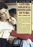 Claves Para Hablar de la Menstruacion Con Tu Hija, J. Gillooly, 9507399283