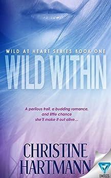 Wild Within (Wild At Heart Series Book 1) by [Hartmann, Christine W.]
