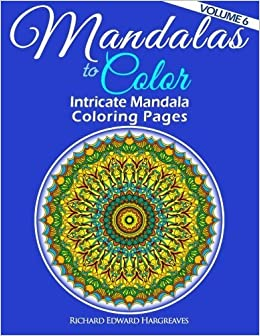 Mandalas to Color - Intricate Mandala Coloring Pages: Advanced Designs (Mandala Coloring Books) (Volume 6) by Richard Edward Hargreaves (2014-03-14)