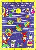 Marshmallow Martian Coloring Book with Fun Activities, Alec Alexander, 0967009138
