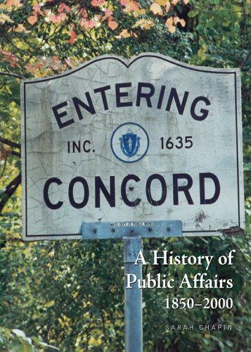 Read Online Entering Concord: A History of Public Affairs, 1850-2000 ebook
