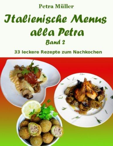 Italienische Menus alla Petra: Band 2 (Petras Kochbücher, Band 22)