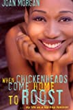 When Chickenheads Come Home to Roost : My Life as A Hip Hop Feminist