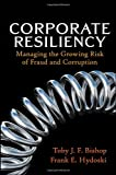 Corporate Resiliency, Toby J. Bishop and Frank E. Hydoski, 0470405171