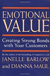 Emotional Value: Creating Strong Bonds with Your Customers: Taking Customer Service to a New Level