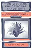 Non-Western Educational Traditions: Alternative Approaches to Educational Thought and Practice (Sociocultural, Political, and Historical Studies in Education)