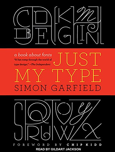 Just My Type: A Book About Fonts by Brand: Tantor Media