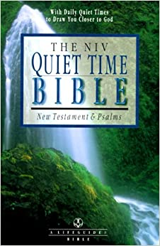 The Niv Quiet Time Bible: New Testament & Psalms : New International Version (A Life Guide Bible)