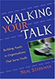 Walking Your Talk, Neal Starkman, 1574828266