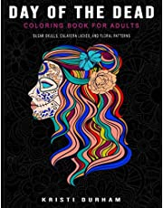Day of the Dead - Coloring Book for Adults - Sugar Skulls, Calavera Ladies, and Floral Patterns