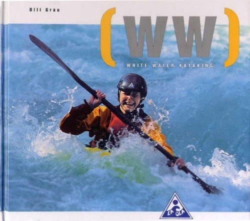 White Water Kayaking: The New School of Modern White Water Kayaking