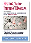 """Healing """"Auto-Immune"""" Diseases: The Gerson Way"""
