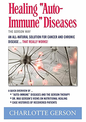 Healing Auto-Immune Diseases: The Gerson Way