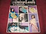 Easy Daisy-Loom Fashions Combined With Crochet And Hairpin Lace (Book 17590)