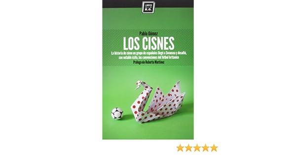 Title: LOS CISNES: Pablo Gómez García-Ovies: 9788494124570: Amazon.com: Books