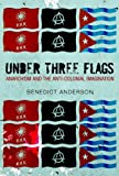 Under Three Flags, Benedict Richard O'Gorman Anderson, 1844670376