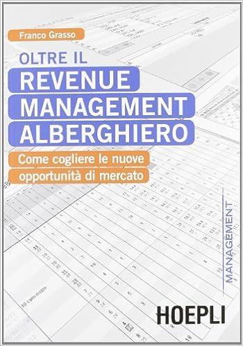 Book Oltre il revenue management alberghiero. Come cogliere le nuove opportunità di mercato