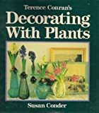 Terence Coran's Decorating with Plants, Susan Conder, 0316153249