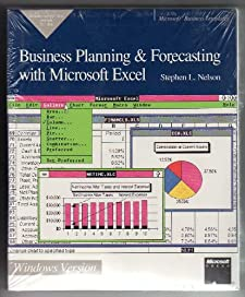 Business Planning and Forecasting Using Microsoft EXCEL: Windows Version Stephen L. Nelson