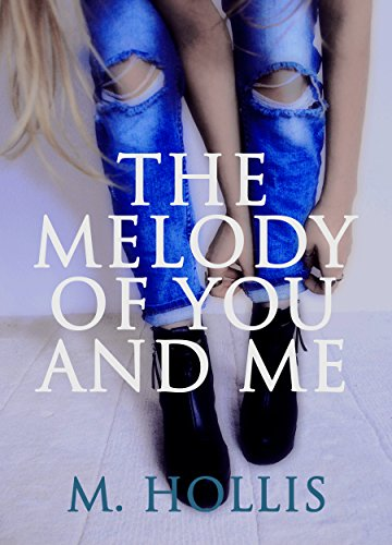 The Melody of You and Me (Lillac Town Series Book 1) by [Hollis, Maria]