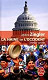 La haine de l'Occident par Ziegler