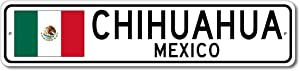 Chihuahua, Mexico - Mexican Flag Street Sign - Metal Novelty Sign, Personalized Gift Sign, Man Cave Street Sign, Wall Decor, Mexico City Sign, Made in USA - 4x18 inches
