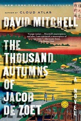 The Thousand Autumns of Jacob de Zoet [THOUSAND AUTUMNS OF JACOB DE Z] [Paperback] (The 1000 Autumns Of Jacob De Zoet)