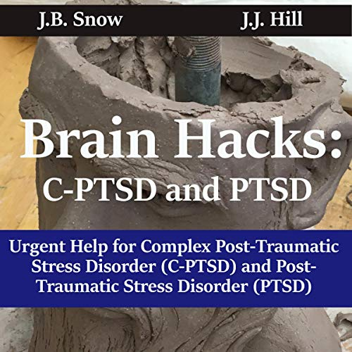 Pdf Health C-PTSD and PTSD Brain Hacks: Urgent Help for Complex Post-Traumatic Stress Disorder (CPTSD) and Post-Traumatic Stress Disorder (PTSD)! (FAQ Series, Book 8)