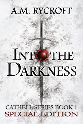 Into the Darkness (Special Edition): An Epic Dark Fantasy Novel (Cathell Series Book 1) by [Rycroft, A.M.]