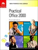 Practical Office 2000, Parsons, June J. and Oja, Dan, 0619019190