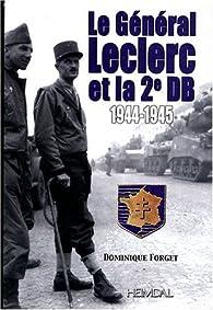 Le général Leclerc et sa deuxième D.B. par Dominique Forget