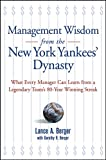 Management Wisdom from the New York Yankees' Dynasty, Lance A. Berger and Dorothy R. Berger, 0471715549