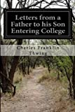 Letters from a Father to His Son Entering College, Charles Franklin Thwing, 1499698062