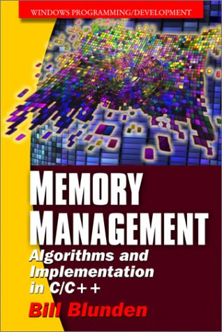 Memory Management Algorithms And Implementation In C/C++ (Windows Programming/Development) by Brand: Jones Bartlett Learning