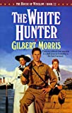 White Hunter, Gilbert Morris, 155661909X