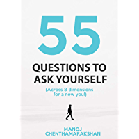 Self coaching: 55 Questions to ask yourself, Across 8 Dimensions For A New You! (Self discovery,Purpose,Talents) (English Edition)